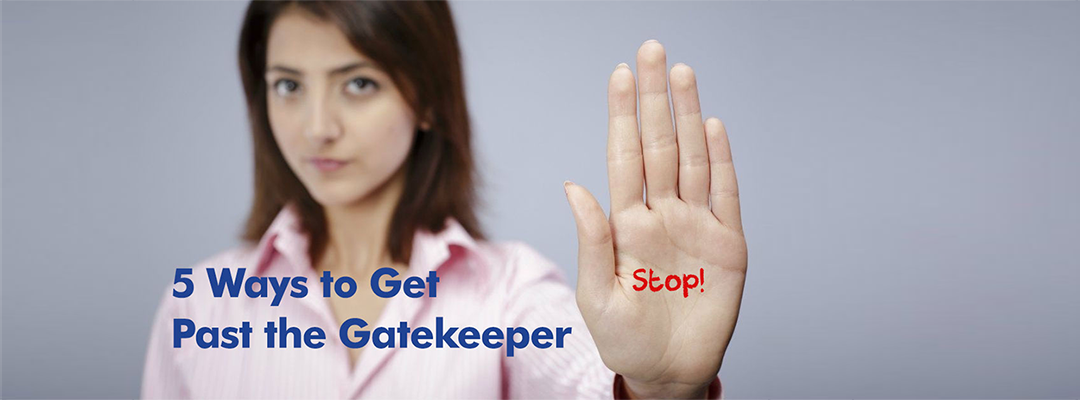 5 Ways to Get Past the Gatekeeper